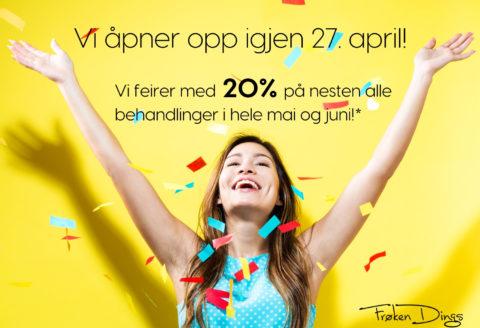 Vi åpner igjen 27. april! 20 % på nesten alle behandlinger, april, mai og juni!